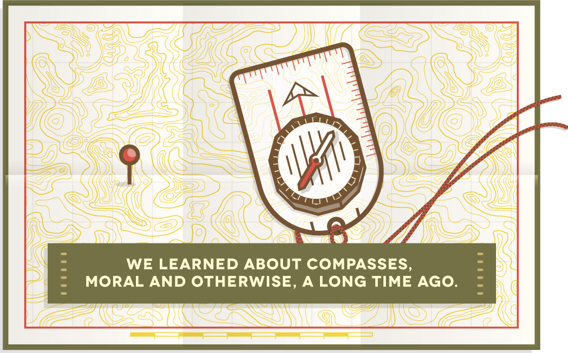 We learned about compasses, moral and otherwise, a long time ago.
